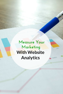 Measure Your Marketing with Website Analytics