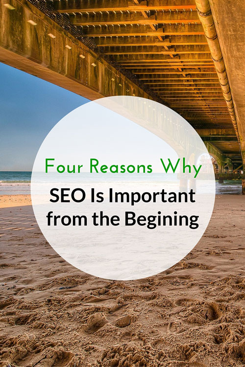 4 Reasons Why It's Important To Build In SEO From The Very Beginning Of Your Website Redesign