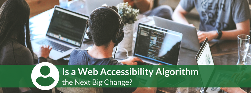 Is a Web Accessibility Algorithm the Next Big Change?
