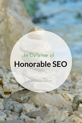 SEO has been a blanket term for everything from writing keyword-rich meta descriptions, to buying backlinks on other sites. Honorable SEO is here to stay.
