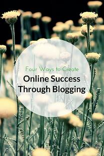 Four Ways To Create Online Success Through Blogging